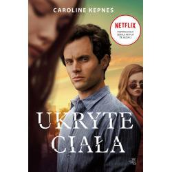 UKRYTE CIAŁA Caroline Kepnes