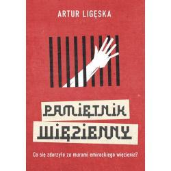 PAMIĘTNIK WIĘZIENNY Artur Ligęska