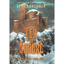 LEK NA ŚMIERĆ WIĘZIEŃ LABIRYNTU 3 James Dashner