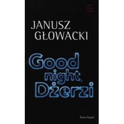 GOOD NIGHT, DŻERZI. Głowacki Janusz