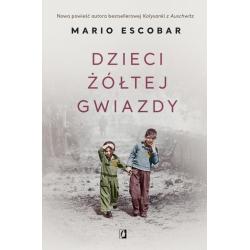 DZIECI ZÓŁTEJ GWIAZDY Mario Escobar
