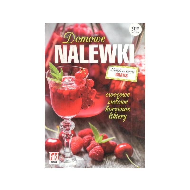 DOMOWE NALEWKI Marta Szydłowska, Andrzej Fiedoruk