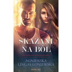 SKAZANI NA BÓL Lingas-Łoniewska Agnieszka