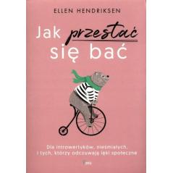 JAK PRZESTAĆ SIĘ BAĆ Ellen Hendriksen