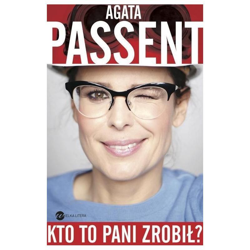 KTO TO PANI ZROBIŁ? Passent Agata