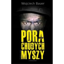 PORA CHUDYCH MYSZY Bauer Wojciech