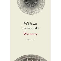 WYSTARCZY Wisława Szymborska