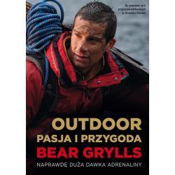 OUTDOOR PASJA I PRZYGODA Bear Grylls