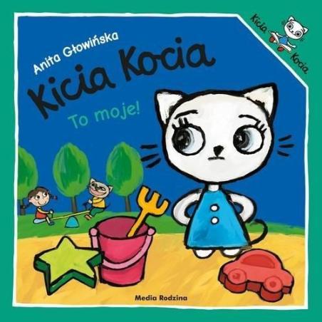 KICIA KOCIA TO MOJE 1 Anita Głowińska