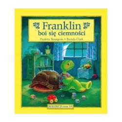FRANKLIN BOI SIĘ CIEMNOŚCI Paulette Bourgeois, Brenda Clark