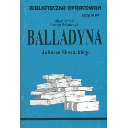 BIBLIOTECZKA OPRACOWAŃ 80 . BALLADYNA Polańczyk Danuta
