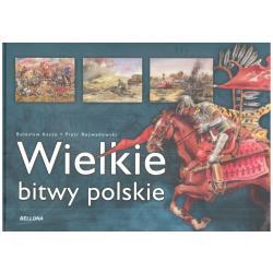 WIELKIE BITWY POLSKIE Bolesław Kasza Piotr Rozwadowski