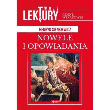 NOWELE I OPOWIADANIA TWOJE LEKTURY Henryk Sienkiewicz