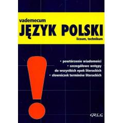 VADEMECUM. JĘZYK POLSKI. LICEUM, TECHNIKUM. Wojciech Rzehak