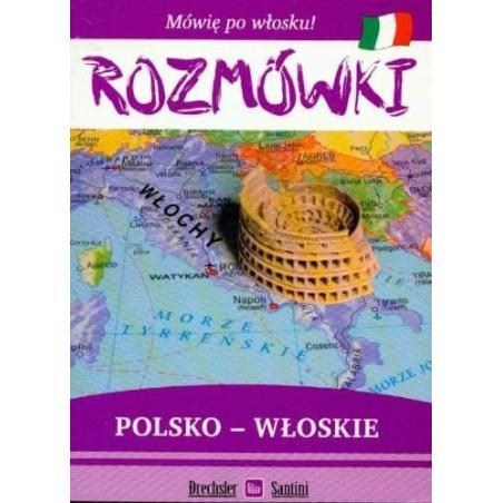 ROZMÓWKI POLSKO-WŁOSKIE. MÓWIĘ PO WŁOSKU. Magdalena Sasorska