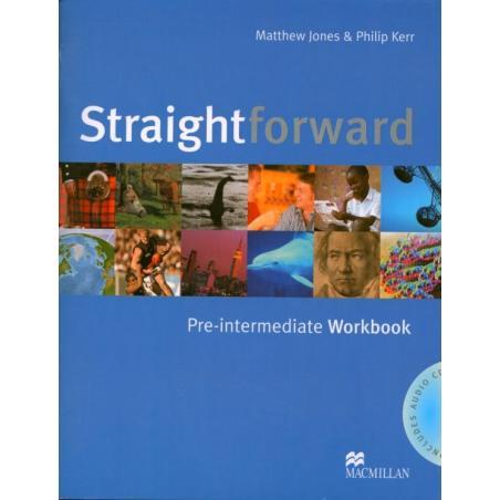 STRAIGHTFORWARD PRE-INTERMEDIATE WORKBOOK + CD. Matthew Jones, Philip Kerr