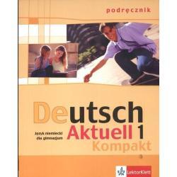 DEUTSCH AKTUELL KOMPAKT 1 PODRĘCZNIK +CD. Wolfgang S. Kraft, Renata Rybarczyk, Monika Schmidt