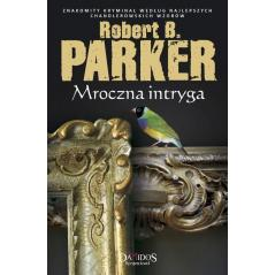 MROCZNA INTRYGA Parker Robert B.