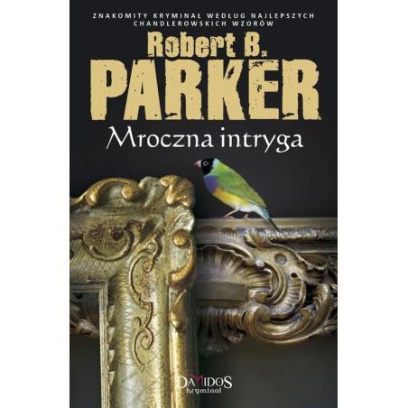 MROCZNA INTRYGA Robert B. Parker