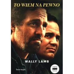 TO WIEMNA PEWNO Wally Lamb