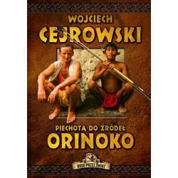 PIECHOTĄ DO ŹRÓDEŁ ORINOKO Cejrowski Wojciech
