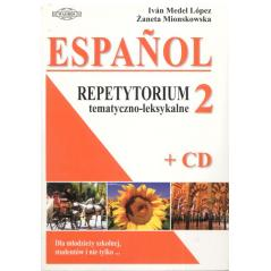 ESPANOL. REPETYTORIUM TEMATYCZNO-LEKSYKALNE 2 + CD Ivan Medel Lopez, Żaneta Mionskowska