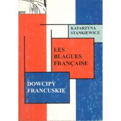 DOWCIPY FRANCUSKIE. LES BLAGUES FRANCAISE. Katarzyna Stankiewicz