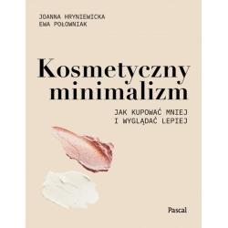 KOSMETYCZNY MINIMALIZM Joanna Hryniewicka