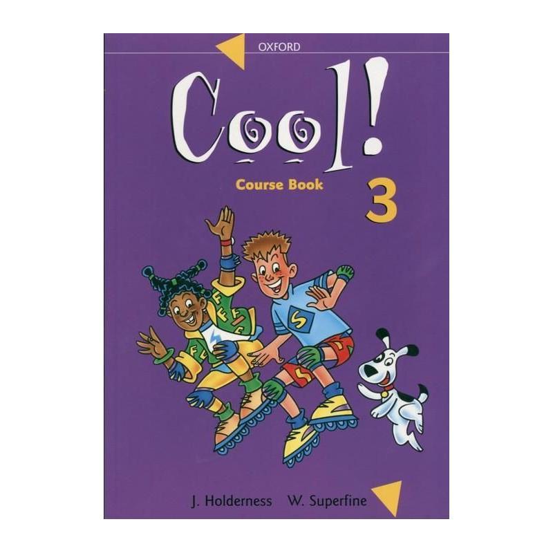 COOL 3. PODRĘCZNIK. J. Holderness, W. Superfine