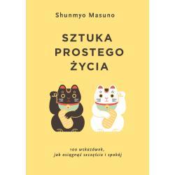 SZTUKA PROSTEGO ŻYCIA Masuno Shunmyo