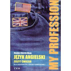 MY PROFESSION. JĘZYK ANGIELSKI DLA ZSZ. ZESZYT ĆWICZEŃ.  Marcin Mizak