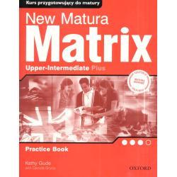 NEW MATURA MATRIX. KURS PRZYGOTOWUJĄCY DO MATURY- DWA POZIOMY. JĘZYK ANGIELSKI. Kathy Gude