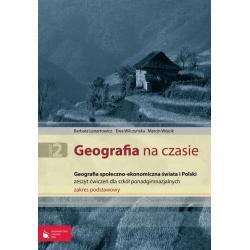 GEOGRAFIA NA CZASIE. ĆWICZENIA. LICEUM, TECHNIKUM. ZAKRES PODSTAWOWY. Barbara Lenartowicz