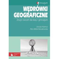 WĘDRÓWKI GEOGRAFICZNE. ĆWICZENIA. Urszula Adamus, Alina Witek-Nowakowska