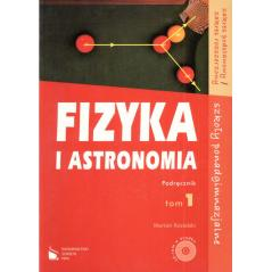 FIZYKA I ASTRONOMIA.  PODRĘCZNIK 1 +CD. LICEUM, TECHNIKUM. ZAKRES PODSTAWOWY I ROZSZERZONY. Kozielski Marian