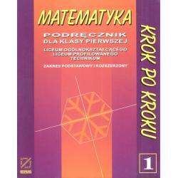 MATEMATYKA KROK PO KROKU. PODRĘCZNIK. LICEUM. TECHNIKUM. POZIOM PODSTAWOWY I ROZSZERZONY. Ryszard J. Pawlak, Helena Pawlak