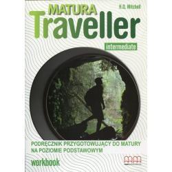 MATURA TRAVELLER INTERMEDIATE. ĆWICZENIA +CD. LICEUM, TECHNIKUM. POZIOM PODSTAWOWY. H. Q. Mitchell .