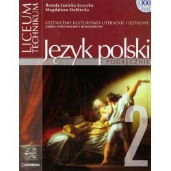 .JĘZYK POLSKI.LICEUM, TECHNIKUM. PODRĘCZNIK CZĘŚĆ 2. POZIOM PODSTAWOWY I ROZSZERZONY. Renata Janicka-Szyszko