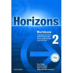 HORIZONS 2. ĆWICZENIA. JĘZYK ANGIELSKI. Paul Radley, Daniela Simons, Colin Campbell, Małgorzata Wieruszewska
