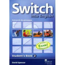 SWITCH INTO ENGLISH 2. PODRĘCZNIK. JĘZYK ANGIELSKI. David Spencer