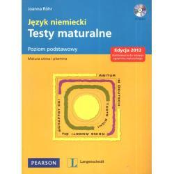 JĘZYK NIEMIECKI. TESTY MATURALNE +CD. POZIOM PODSTAWOWY. Joanna Rohr