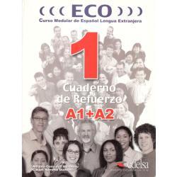 ECO 1 CUADERNO DE REFUERZO A1+A2. ĆWICZENIA. JĘZYK HISZPAŃSKI. Alfredo Gonzalez Hermoso, Carlos Romero Duenas