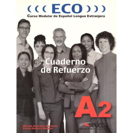 ECO CUADERNO DE RAFUERZO A2. ĆWICZENIA. JĘZYK HISZPAŃSKI.Alfredo Gonzalez Hermoso, Carlos Romero Duenas