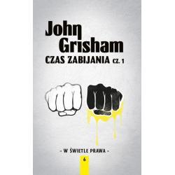 CZAS ZABIJANIA 1 W ŚWIETLE PRAWA John Grisham