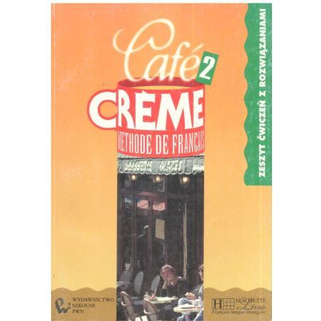 CAFE CREME 2. METHODE DE FRANCAIS. ĆWICZENIA. Sandra Trevisi, Pierre Delaisne, Marcella Beacco Giura