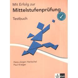 MIT ERFOLG ZUR MITTELSTUFENPRUFUNG. TESTY. JĘZYK NIEMIECKI. Hans-Jurgen Hantschel, Paul Krieger