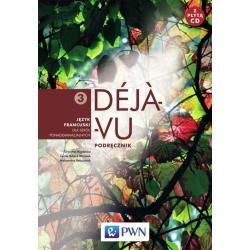 DEJA VU 3. PODRĘCZNIK +CD. JĘZYK FRANCUSKI. LICEUM, TECHNIKUM. Aleksandra Ratuszniak, Grażyna Migdalska,  Cecile Billard-Woźniak