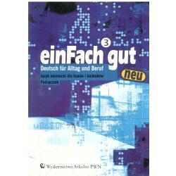EIN FACH GUT NEU3.  PODRĘCZNIK +CD. JĘZYK NIEMIECKI. LICEUM, TECHNIKUM.