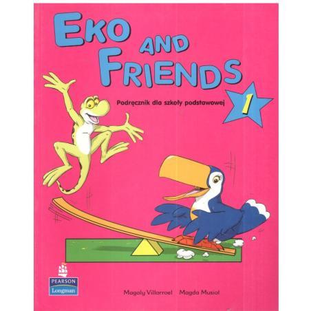 EKO AND FRIENDS 1. PODRĘCZNIK. JĘZYK ANGIELSKI. SZKOŁA PODSTAWOWA. Magaly Villarroel, Magda Musioł