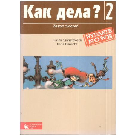 KAK DIEŁA? 2 ZESZYT ĆWICZEŃ Halina Granatowska, Irena Danecka